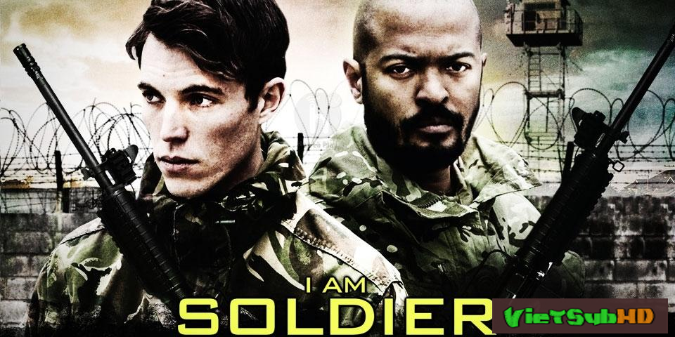Phim Tôi Là Chiến Binh VietSub HD | I Am Soldier 2014