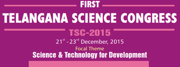 TSC,Telangana Science Congress 2015 Schedule,Focal Theme