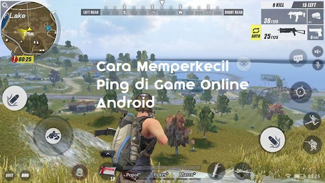 Cara Mengecilkan Ping di Game Online