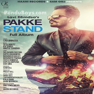 Pakke Stand Lavi Dhindsa Download punjabi mp3 Full Song