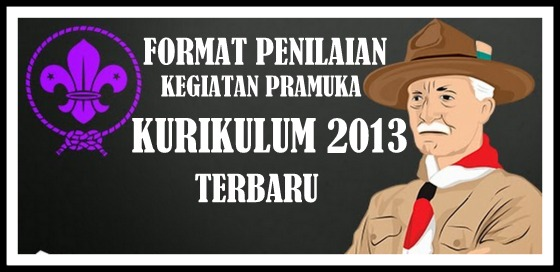 Download Format Penilaian Kegiatan Pramuka Kurikulum 2013 Update Baru