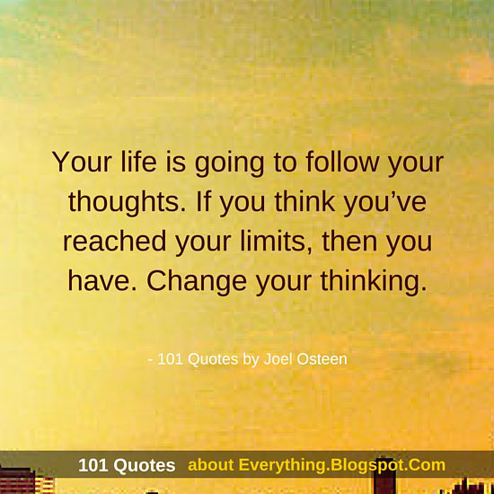 Your Life Is Going To Follow Your Thoughts Joel Osteen Quotes