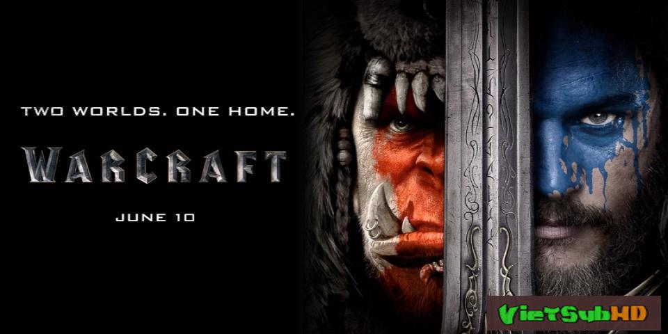 Phim Warcraft: Đại Chiến Hai Thế Giới VietSub HD | Warcraft: The Beginning 2016