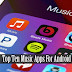 Top Ten Music Apps for Android Phones in 2018