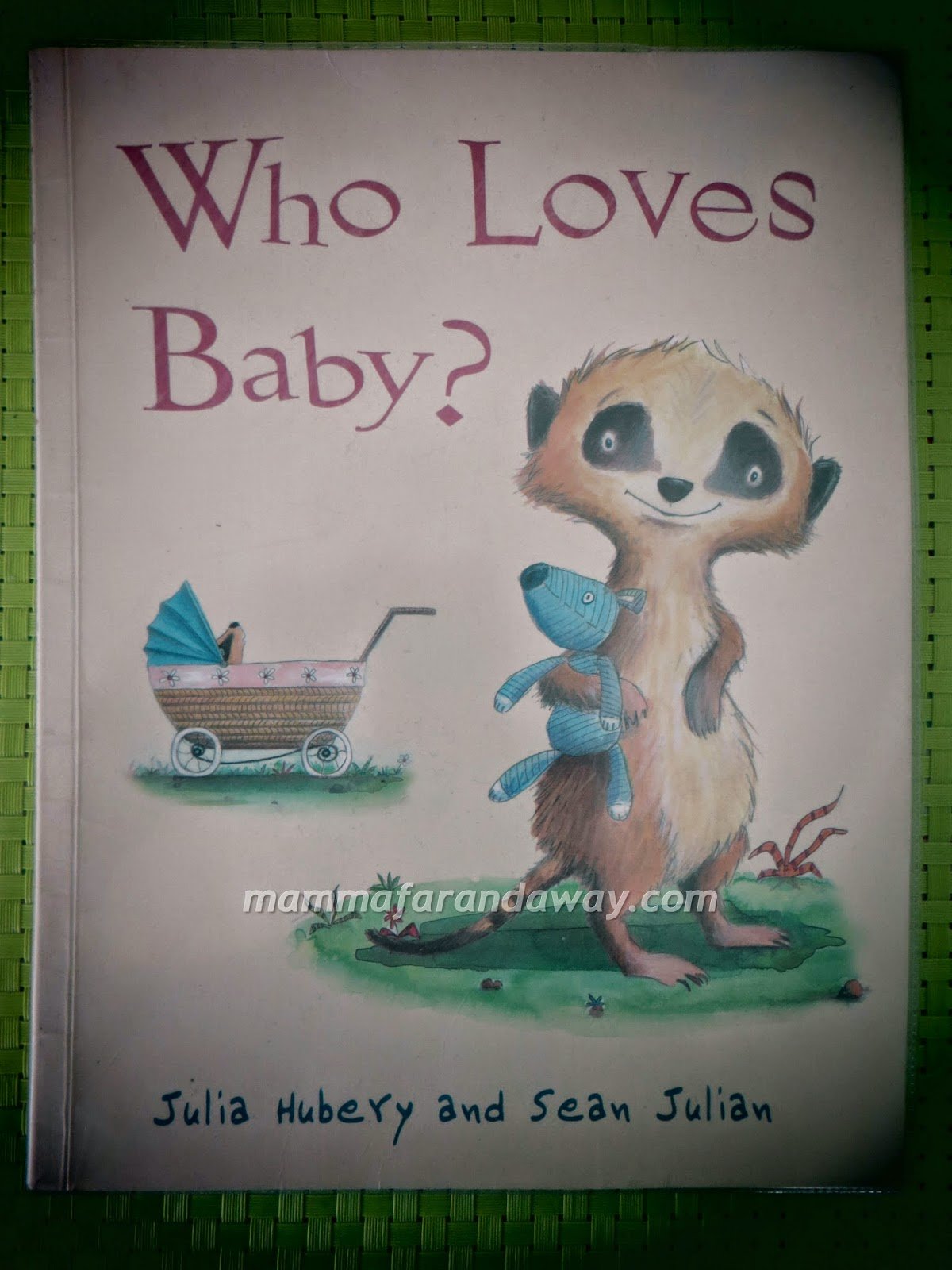 http://www.bookdepository.com/Who-Loves-Baby-/9781848122369/?a_aid=Mammafarandaway