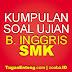 Soal UAS Genap Bahasa Inggris X SMK Kab. Pemalang Tahun 2017/2018