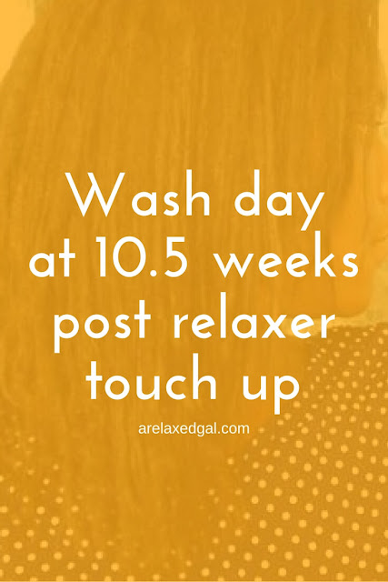 Wash Day Results: 10 1/2 Weeks Post 4/19 Relaxer Touch Up