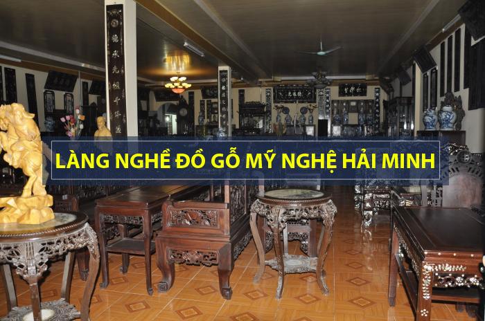 Tìm hiểu làng nghề đồ gỗ mỹ nghệ Hải Minh - Nam Định