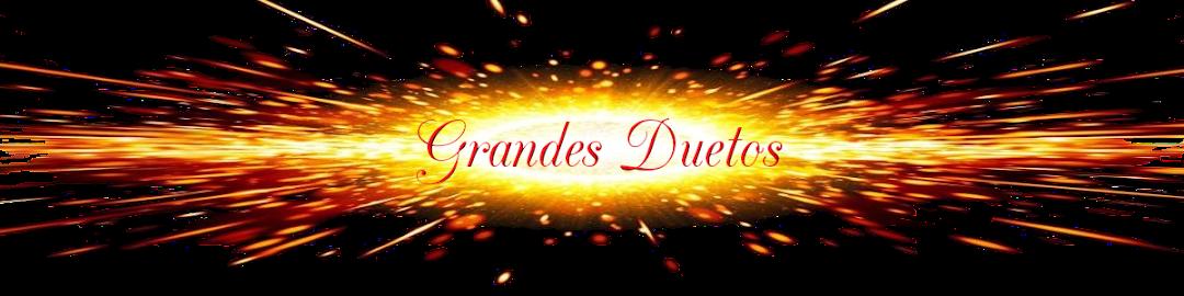 Grandes duetos