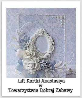http://tdz-wyzwaniowo.blogspot.com/2016/06/lift-kartki-anastasiya.html