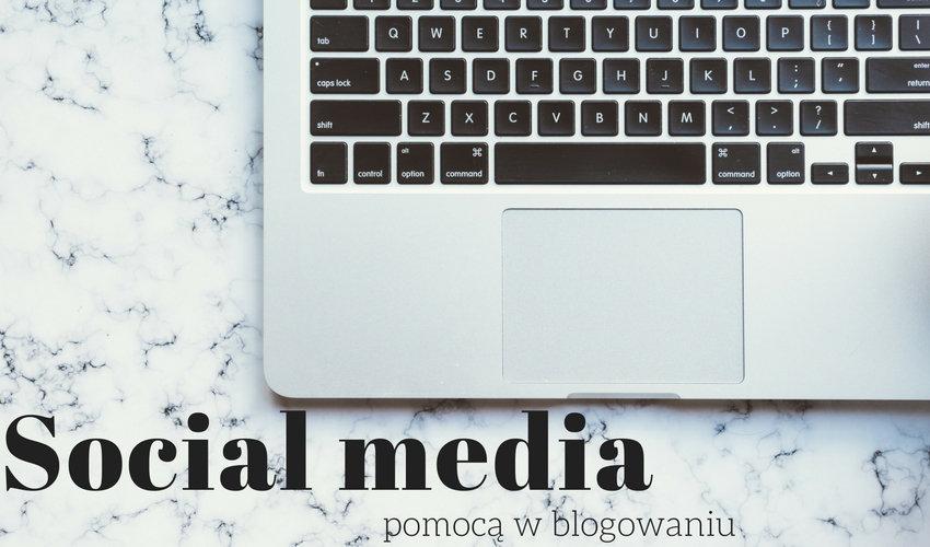 social media pomocą w blogowaniu
