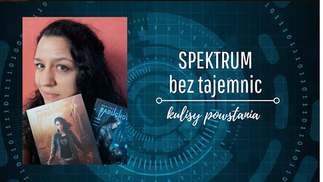 Spektrum bez tajemnic - kulisy powstania książki