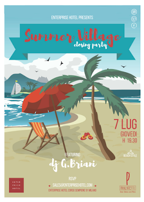 Summer Village Closing Party Giovedì 7 luglio 2016 Milano Enterprise Hotel