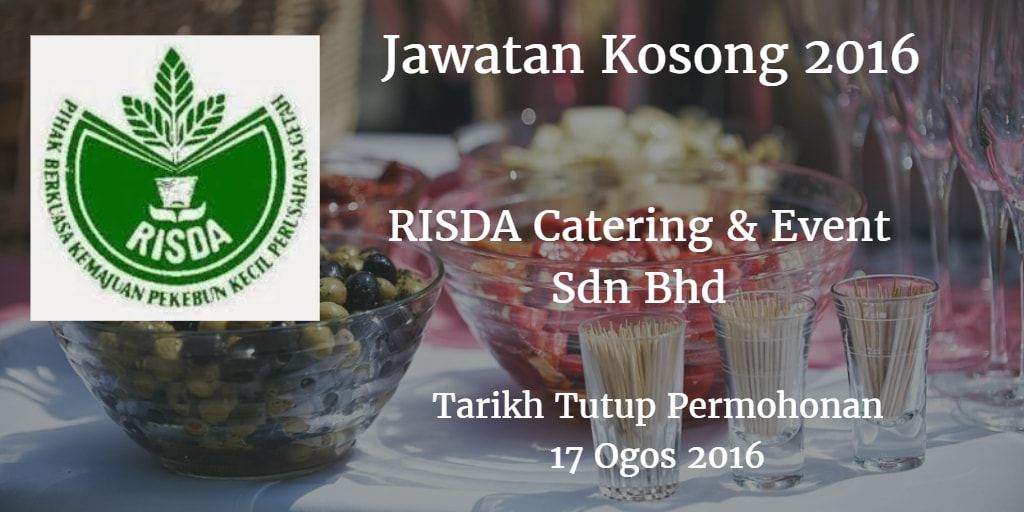 Jawatan Kosong RISDA Catering & Event Sdn Bhd 17 Ogos 2016