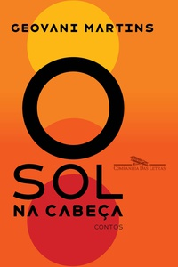 RESENHA: O Sol na Cabeça - Geovani Martins