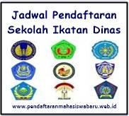 Jadwal Pendaftaran dan Seleksi Sekolah Ikatan Dinas  Jadwal Pendaftaran dan Seleksi Sekolah Ikatan Dinas 2019/2020