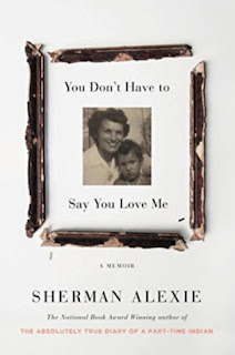 cover of You Don't Have to Say You Love Me by Sherman Alexie