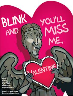IMAGE(http://2.bp.blogspot.com/-lkCueXCCuAs/URnUH-VSrDI/AAAAAAAAAnQ/I8451eAknPM/s320/2013_valentines_doctorwho_weepingangels.png)