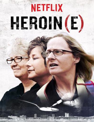 Ver Heroin(e) (2017) Online