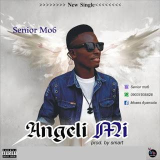 DOWNLOAD MP3: Senior Mo6 - Angeli Mi