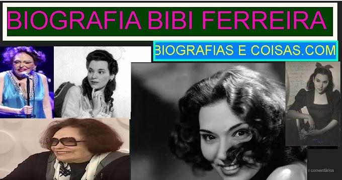 BIOGRAFIA-BIBI FERREIRA