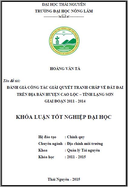 Đánh giá công tác giải quyết tranh chấp về đất đai trên địa bàn huyện Cao Lộc tỉnh Lạng Sơn giai đoạn 2011 - 2014