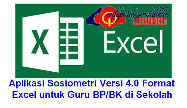 Aplikasi Sosiometri Versi 4.0 Format Excel untuk Guru BP/BK di Sekolah