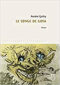 Le songe de Goya  - Aurore Guitry