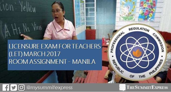 March 2017 LET Room Assignment Manila (NCR) released
