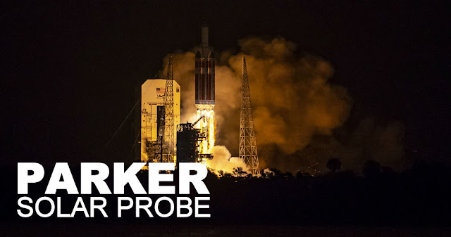 Image Attribute: The launch of Parker Solar Probe (PSP), Dated: August 12, 2018, 3:31 a.m. (EDT), Space Launch Complex-37, Cape Canaveral Air Force Station (Florida) / Source: NASA