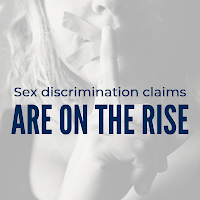 Sex Discrimination Claims Are on the Rise: Here's What You Can Do