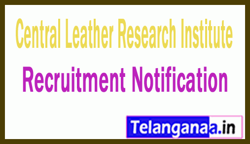 CLRI Central Leather Research Institute Recruitment Notification