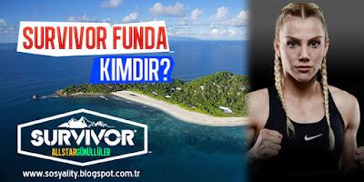 Survivor Funda, Funda Alkayış, Kimdir, Nereli, Kaç Yaşında, Survivor Funda Kimdir, Funda Kimdir,
