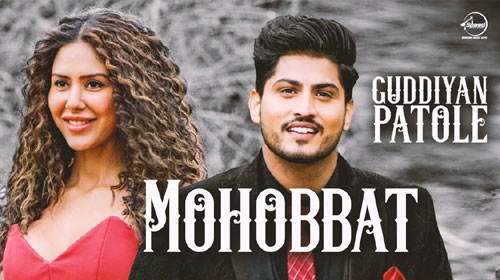 Mohabbat Full Song Lyrics Gurnam Bhullar New Punjabi Song 2019