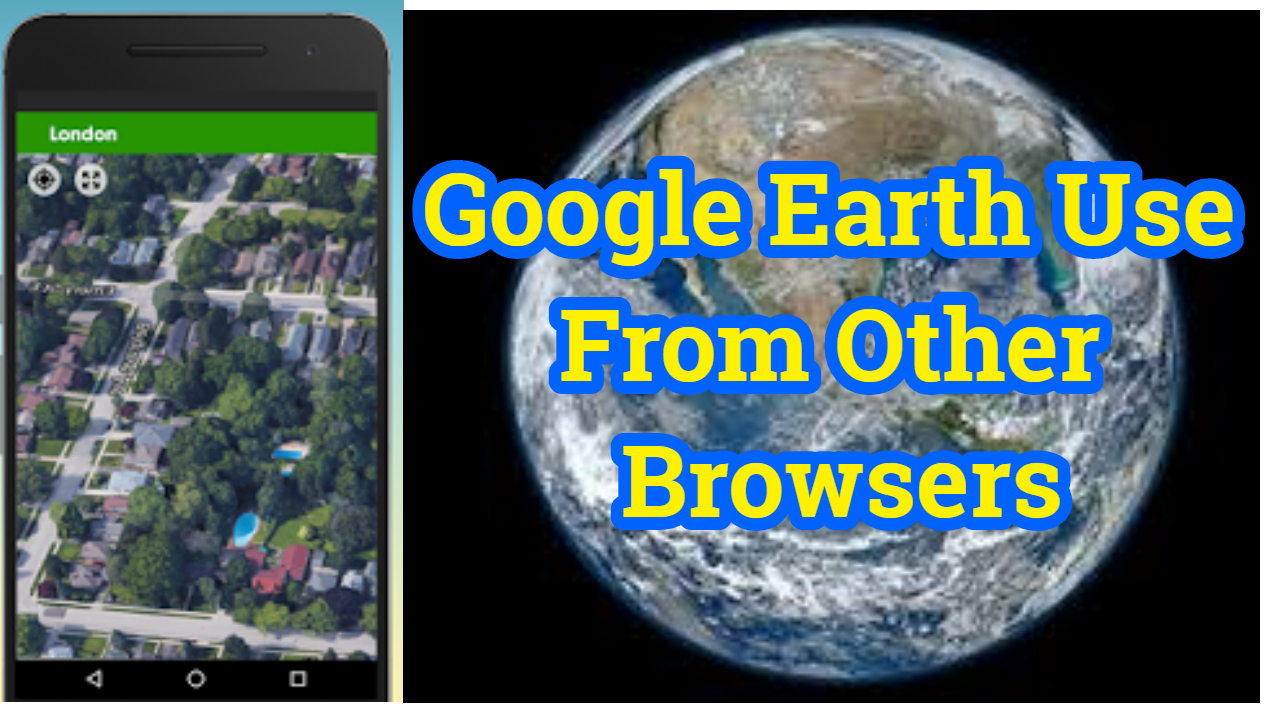 Other Browsers Will Run Google Earth Live Google Earth - Google earth live