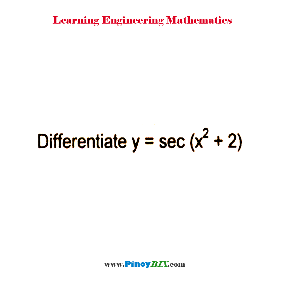 Differentiate y = sec⁡(x^2+2)