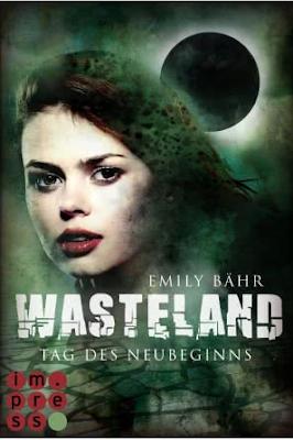 Neuerscheinungen im April 2018 #1 - Wasteland 1: Tag des Neubeginns von Emily Bähr
