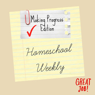 Homeschool Weekly - Making Progress Edition on Homeschool Coffee Break @ kympossibleblog.blogspot.com