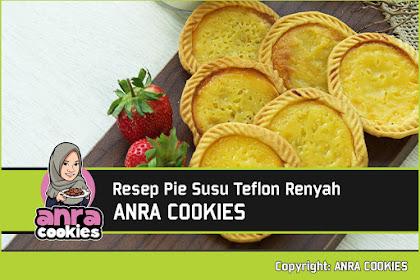 Resep Pie Susu Teflon Renyah Dan Sedap | ANRA COOKIES
