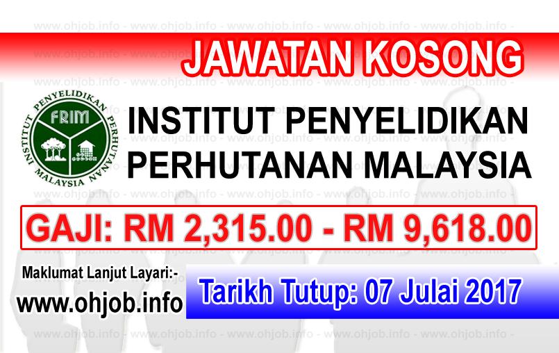 Jawatan Kerja Kosong Institut Penyelidikan Perhutanan Malaysia - FRIM logo www.ohjob.info julai 2017