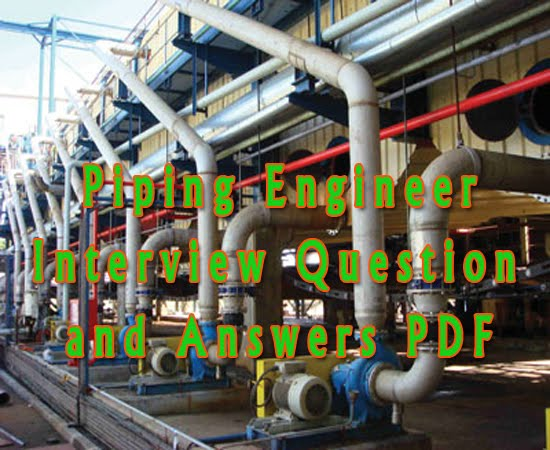 Piping Engineer Interview Question and Answers PDF