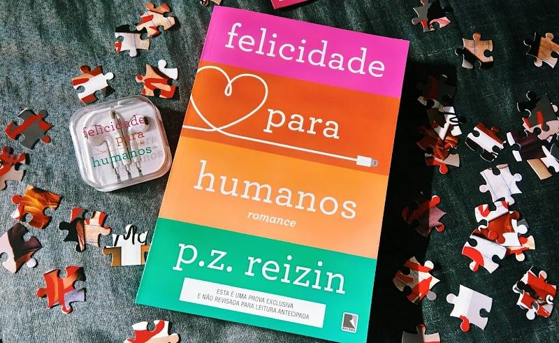 [RESENHA #443] FELICIDADE PARA HUMANOS - P. Z. REIZIN