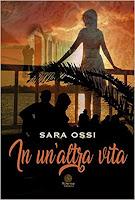 https://lindabertasi.blogspot.com/2018/12/recensione-in-unaltra-vita-di-sara-ossi.html