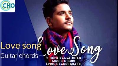 LOVE SONG guitar chords Accurate | Kamal Khan