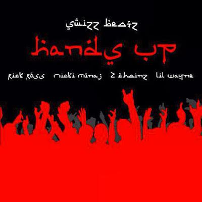 swizz beatz hands up MUSIC: Swizz Beatz   Hands Up (Feat Rick Ross, Nicki Minaj, 2Chainz And Lil Wayne)