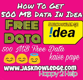 How To Get 500 MB data In Idea