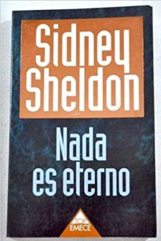 Nada es eterno - Sidney Sheldon