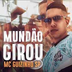 Baixar Música Mundo Girou - MC Guizinho SP Mp3
