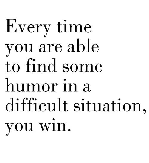 Humor Inspirational Quotes: Life Inspiration Quotes: Finding Humor In A Difficult