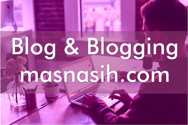 Pengertian Blog dan Blogging